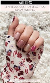 Fall Nail Designs 15 Fall Nail Designs To Get You Ready For Fall Uptown With Elly Brown