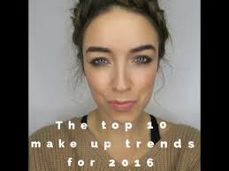 the top 10 make up trends for 2016 spring summer