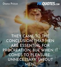 Wonder Woman Quotes Fascinating They Came To The Conclusion That Men Are Essential Wonder Woman