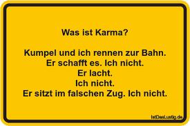 Was Ist Karma Kumpel Und Ich Rennen Zur Bahn Istdaslustigde