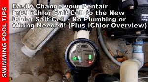 Intellichlor Ic20 Cell Light Off Easily Change A Pentair Intellichlor Salt Cell To The New Ichlor Cell No Plumbing Or Wiring Needed