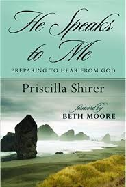 He Speaks to Me: Preparing to Hear From God: Shirer, Priscilla, Moore,  Beth: 9780802450074: Amazon.com: Books