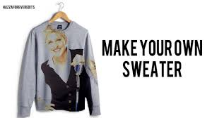 Make Your Own Sweater Design Make Your Own Sweater Design