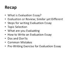 Evaluative Essay Topics Recap What Is Evaluation Essay Ppt Download