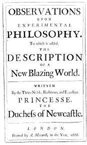 speculative philosophy early modern experimental philosophy newcastle margaret cavendish observations upon experimental wing n857 1532 17 p1to319 dragged