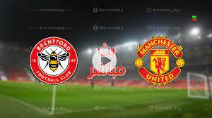 بث مباشر | مشاهدة مباراة مانشستر يونايتد وبرينتفورد ضمن تحضيرات الموسم  الجديد - ميركاتو داي