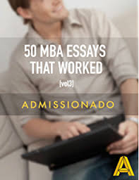com successful wharton business school essays ebook 50 mba essays that worked volume 3