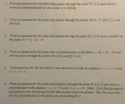 perpendicular planes equation. find and equation for the plane that passes through point p(1, 2, 3) which is normal to (perpendicular to) vector n \u003d (4,5,6). 2. perpendicular planes