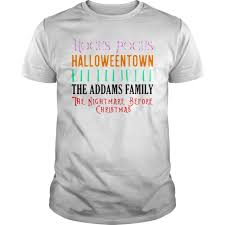 You all saw this coming :3. Hocus Pocus Halloween Town Beetlejuice The Addams Family The Nightmare Before Christmas Shirt Teebigbang Com