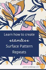 How To Make A Pattern Design How To Create Seamless Surface Pattern Repeats Textile