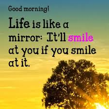 Good Morning Quotes Tagalog Best of Good Morning Quotes Life Is Like A Mirror It'll Smile At You If