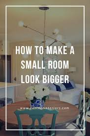 How To Make A Small Room Look Bigger How To Make A Small Room Look Bigger Costner Interiors