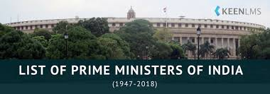 List Of Prime Ministers Of India From 1947 To 2018