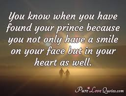 QuotesCom Mesmerizing You Know When You Have Found Your Prince Because You Not Only Have A
