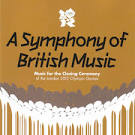 A Symphony of British Music: Music for the Closing Ceremony of the London 2012 Olympic Ga