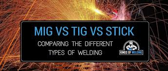 Smaw Welding Rod Chart Mig Vs Tig Vs Stick Comparing The Different Types Of Welding
