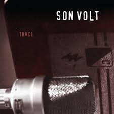 20TH ANNIVERSARY REISSUE OF <b>SON VOLT'S</b> '<b>TRACE</b>' - Son Volt