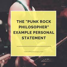 the punk rock philosopher example personal statement college  the punk rock philosopher example essay