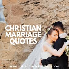 Christian Marriage Quotes Simple Christian Marriage Quotes Better Than Newlyweds