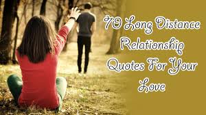 70 Long Distance Relationship Quotes For Your Love
