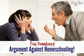 dumbest argument against homeschooling ever true aim dumbest argument against homeschooling
