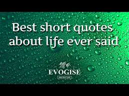 Best Short Quotes Ever Custom Best Short Quotes About Life Ever Said YouTube