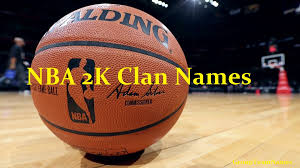 NBA 2K Clan Names and Ideas - Group ...