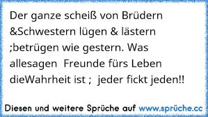 Der Ganze Scheiss Von Wegen Brüder Schwesternlügen Lästern