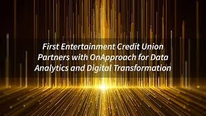 First Entertainment Credit Union First Entertainment Credit Union Partners With Onapproach For