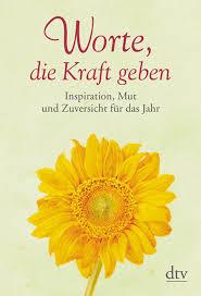 Worte Die Kraft Geben Von Iris Seidenstricker Dtv