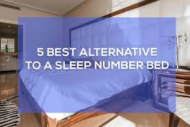 Sleep Number Comparison Chart The 5 Best Alternative To A Sleep Number Bed Smart Beds