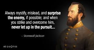 Stonewall Jackson Quotes Best Stonewall Jackson Quote Always Mystify Mislead And Surprise The