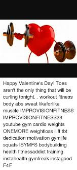Working out memes & funny exercise images. Happy Valentine S Day Toes Aren T The Only Thing That Will Be Curling Tonight Workout Fitness Body Abs Sweat Likeforlike Muscle Improvisionfitness Improvisionfitness28 Youtube Gym Cardio Weights Onemore Weightloss Ilift Tbt Dedication Motivation