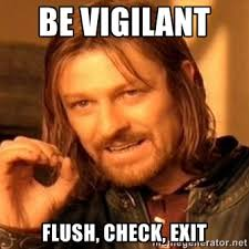 Be vigilant Flush, check, exit - one-does-not-simply-a | Meme ... via Relatably.com