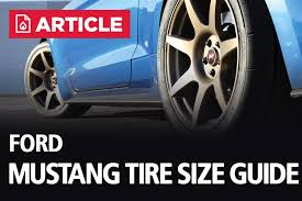 Ford Rim Size Chart Ford Mustang Tire Size Guide Lmr Com