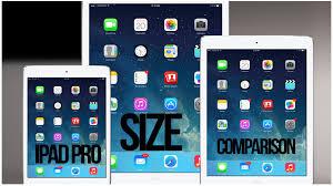 ipad size comparison ipad pro and ipad air 2 size comparison ipad pro size comparison