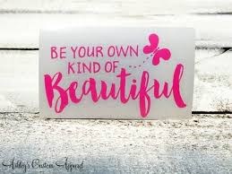 Inspirational Quotes For Daughters Best Be Your Own Kind Of Beautiful Inspirational Quotes Daughter Etsy