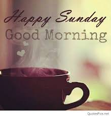 Happy Sunday Good Morning Quotes Best Of Happy Good Morning Sunday Quotes And Pics