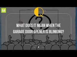 garage door sensor blinkingWhat Does It Mean When The Garage Door Opener Is Blinking  YouTube