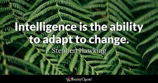 stephen hawking quotes brainyquote intelligence is the ability to adapt to change stephen hawking