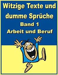 Witzige Texte Und Dumme Sprüche Band 1 Arbeit Und Beruf Ebook