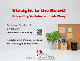 Oct 10: Straight to the Heart!: Storytelling Workshop with Ada Cheng –  Chinese American Museum of Chicago