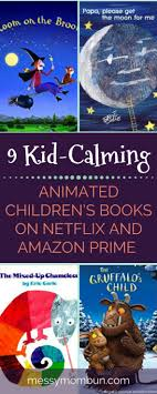 9 Kid Calming Animated Childrens Books On Netflix Amazon Prime
