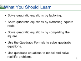 what you should learn solve quadratic equations by factoring