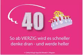 Sprüche Zum 40 Geburtstag 84 St