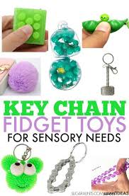 key chain fidget toys to help kids get the sensory input they need in the clroom or at home