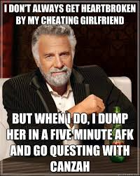 I don't always get heartbroken by my cheating girlfriend but when ... via Relatably.com