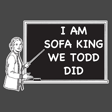 Sofa king we todd did Eye Yam Feelin Good Tees Am Sofa King We Todd Did Funny Tshirt