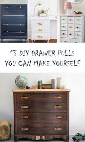 furniture pulls. 13 Gorgeous DIY Drawer Pulls You Can Make Yourself Furniture Pulls E