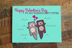 Valentines Day Cards For Boys Amazon Com Cute Valentines Day Card Significant Otter Funny